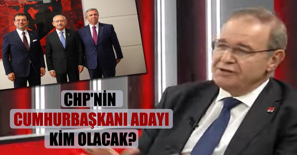 CHP'nin Cumhurbaşkanı adayı kim olacak?