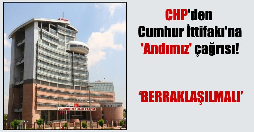 CHP'den Cumhur İttifakı'na 'Andımız' çağrısı!