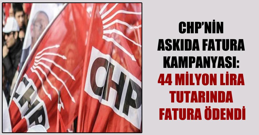 CHP'nin askıda fatura kampanyası: 44 milyon lira tutarında fatura ödendi