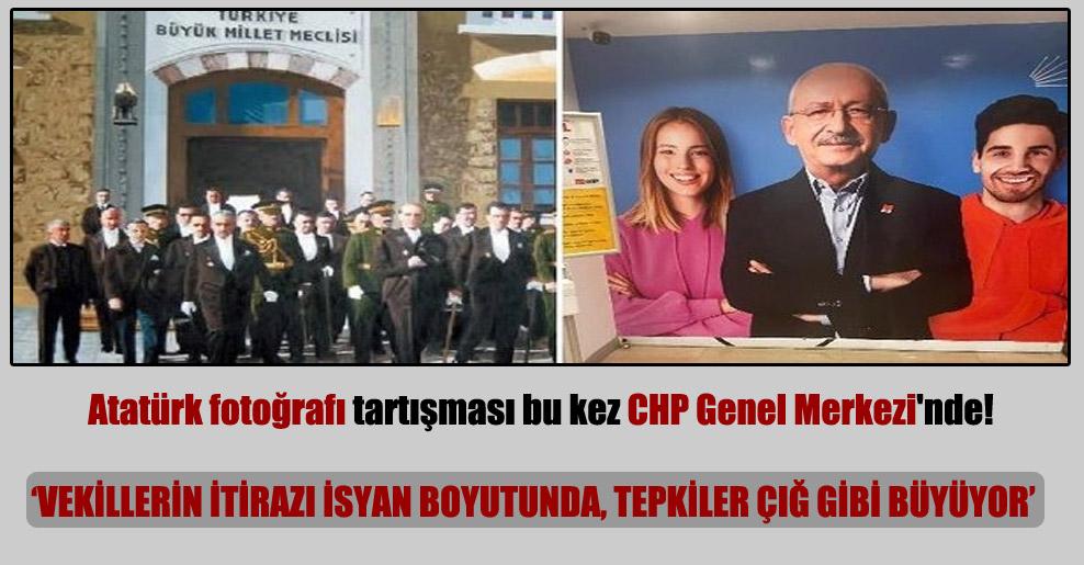 Atatürk fotoğrafı tartışması bu kez CHP Genel Merkezi'nde!