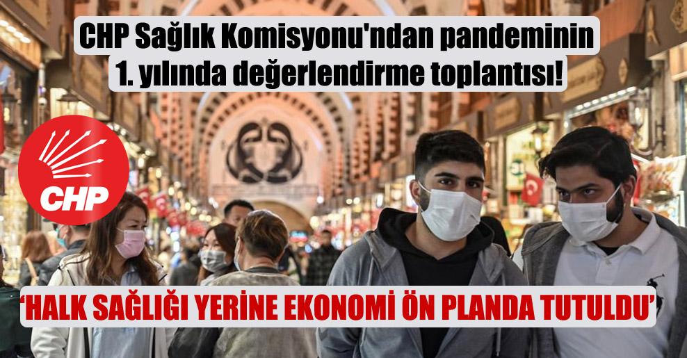 CHP Sağlık Komisyonu'ndan pandeminin 1. yılında değerlendirme toplantısı!