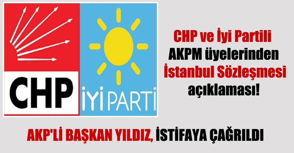 CHP ve İyi Partili AKPM üyelerinden İstanbul Sözleşmesi açıklaması!