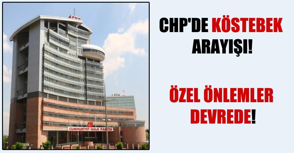 CHP'de köstebek arayışı!