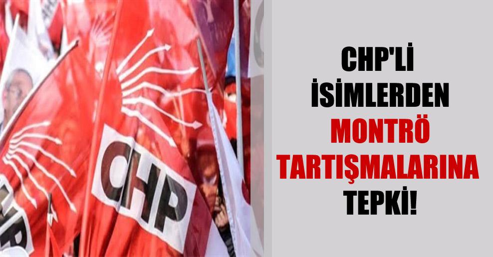CHP'li isimlerden Montrö tartışmalarına tepki!