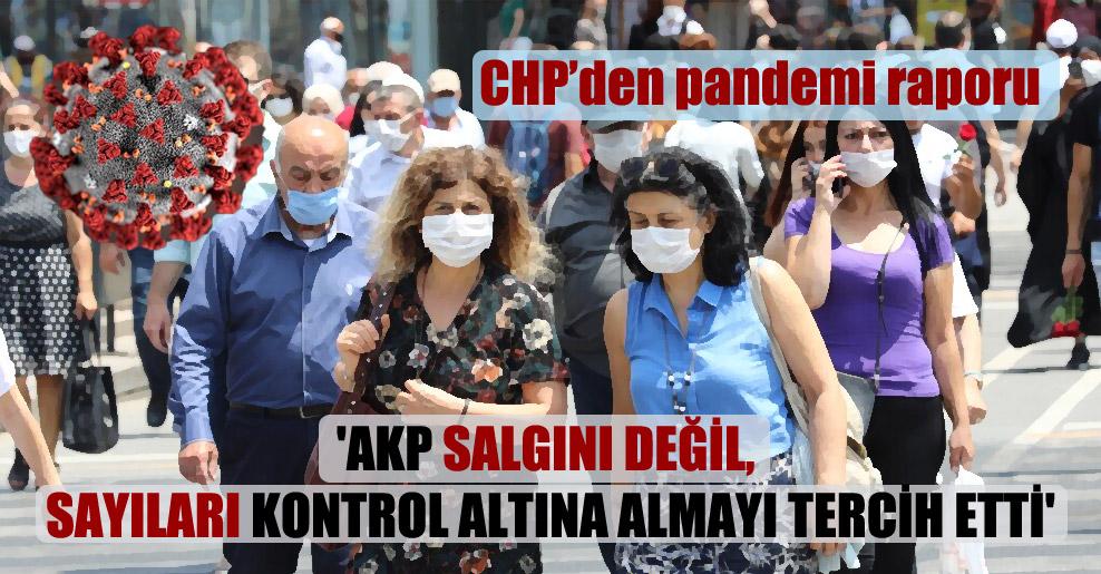 'AKP salgını değil, sayıları kontrol altına almayı tercih etti'