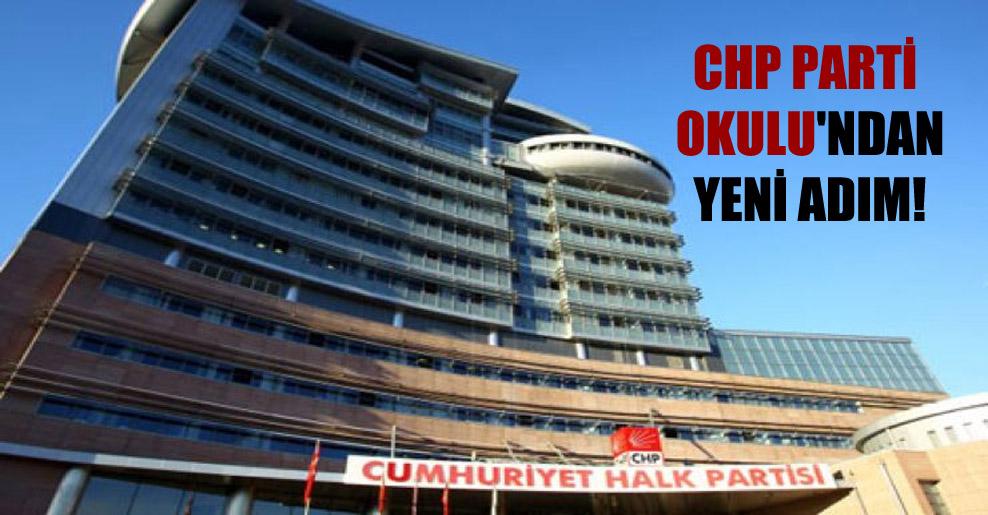 CHP Parti Okulu'ndan yeni adım!