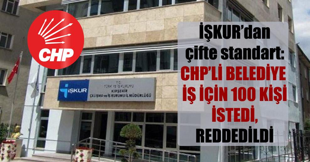 İŞKUR'dan çifte standart: CHP'li belediye iş için 100 kişi istedi, reddedildi