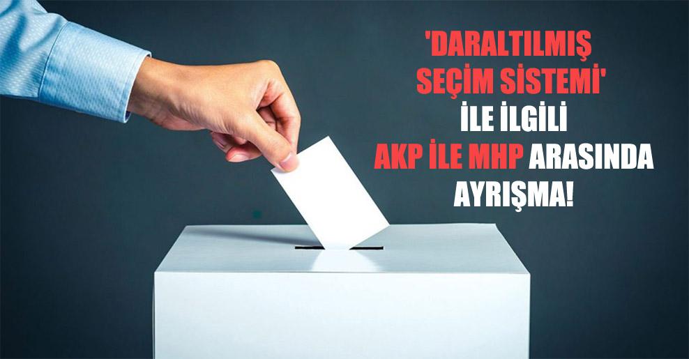 'Daraltılmış seçim sistemi' ile ilgili AKP ile MHP arasında ayrışma!