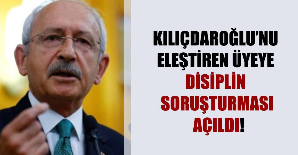 Kılıçdaroğlu'nu eleştiren üyeye disiplin soruşturması açıldı!