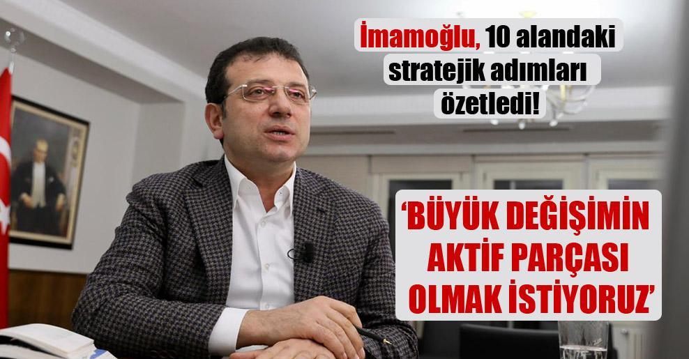 İmamoğlu, 10 alandaki stratejik adımları özetledi!