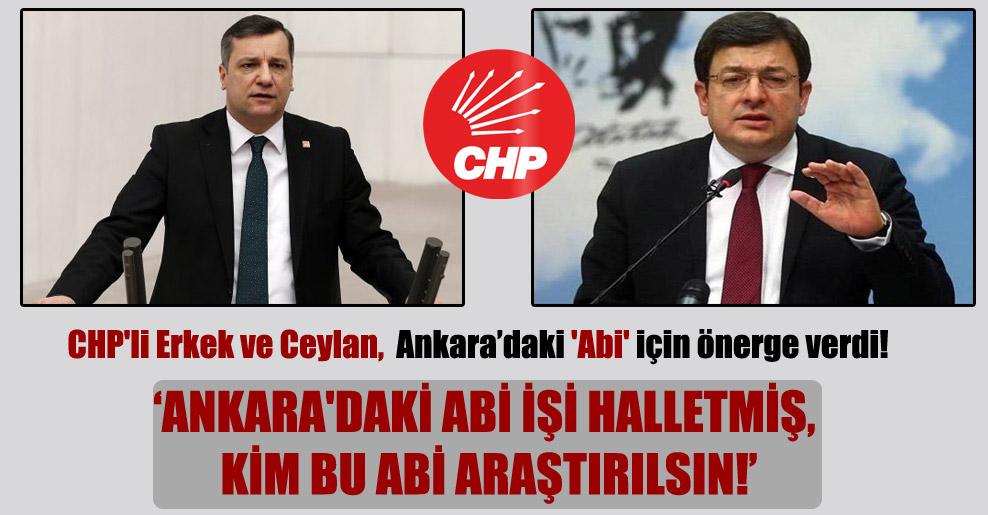 CHP'li Erkek ve Ceylan,  Ankara'daki 'Abi' için önerge verdi!