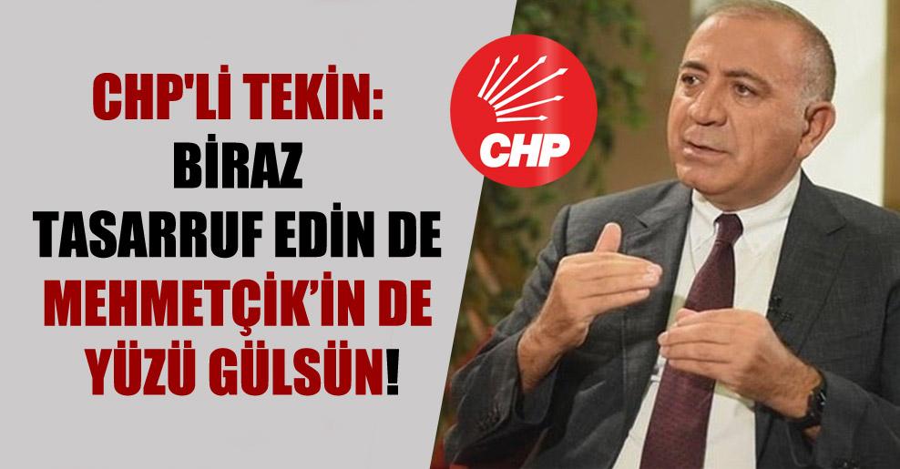 CHP'li Tekin: Biraz tasarruf edin de Mehmetçik'in de yüzü gülsün!