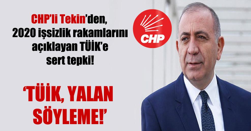 CHP'li Tekin'den, 2020 işsizlik rakamlarını açıklayan TÜİK'e sert tepki!