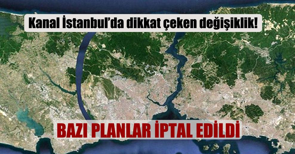 Kanal İstanbul'da dikkat çeken değişiklik!