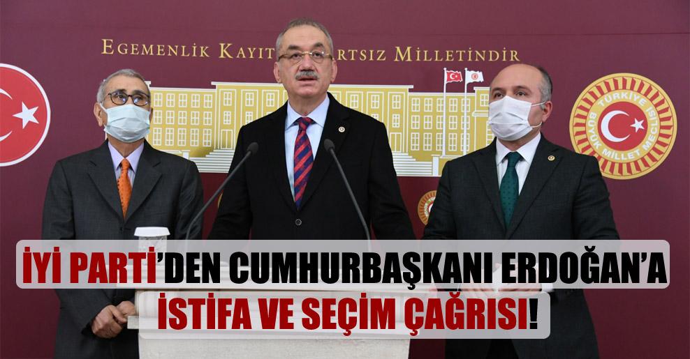 İYİ Parti'den Cumhurbaşkanı Erdoğan'a istifa ve seçim çağrısı!