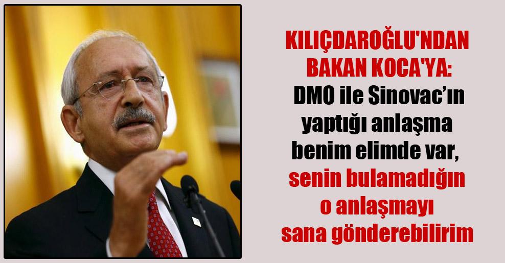 Kılıçdaroğlu'ndan Bakan Koca'ya: DMO ile Sinovac'ın yaptığı anlaşma benim elimde var, senin bulamadığın o anlaşmayı sana gönderebilirim