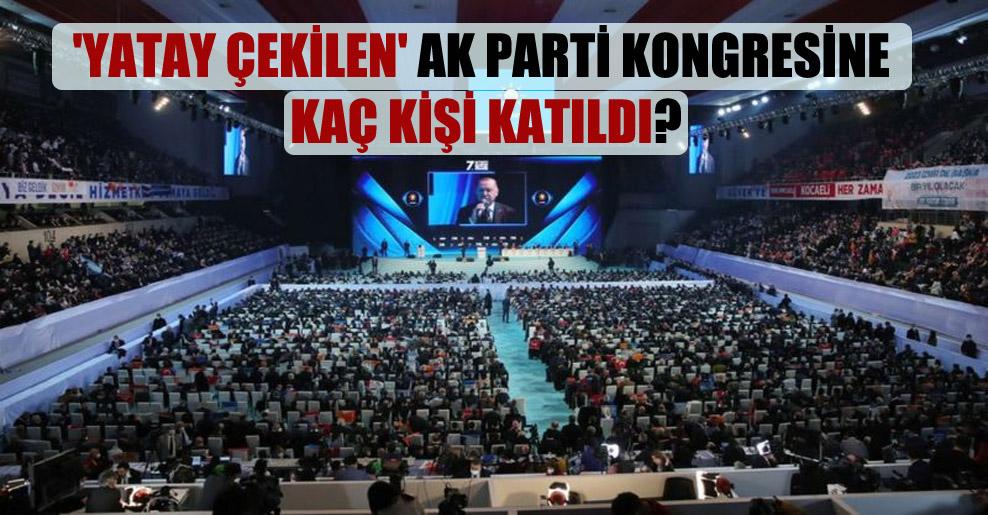'Yatay çekilen' AK Parti kongresine kaç kişi katıldı?