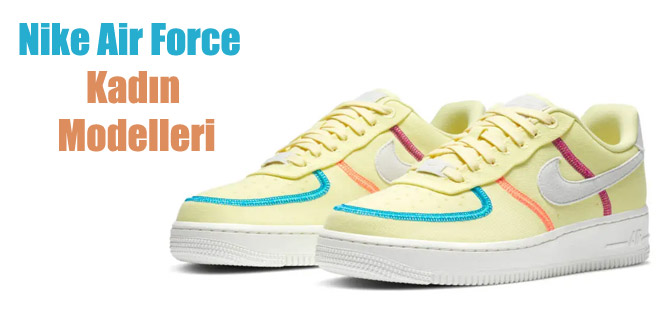 Nike Air Force Kadın Modelleri