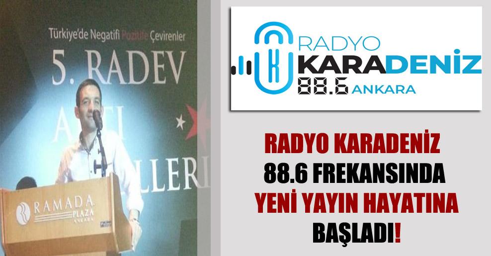 Radyo Karadeniz 88.6 frekansında yeni yayın hayatına başladı!