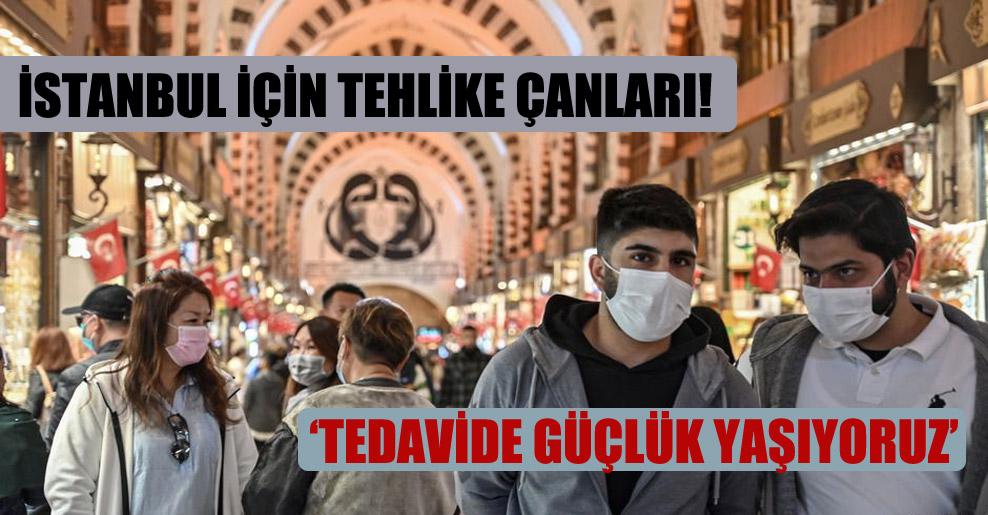 İstanbul için tehlike çanları!