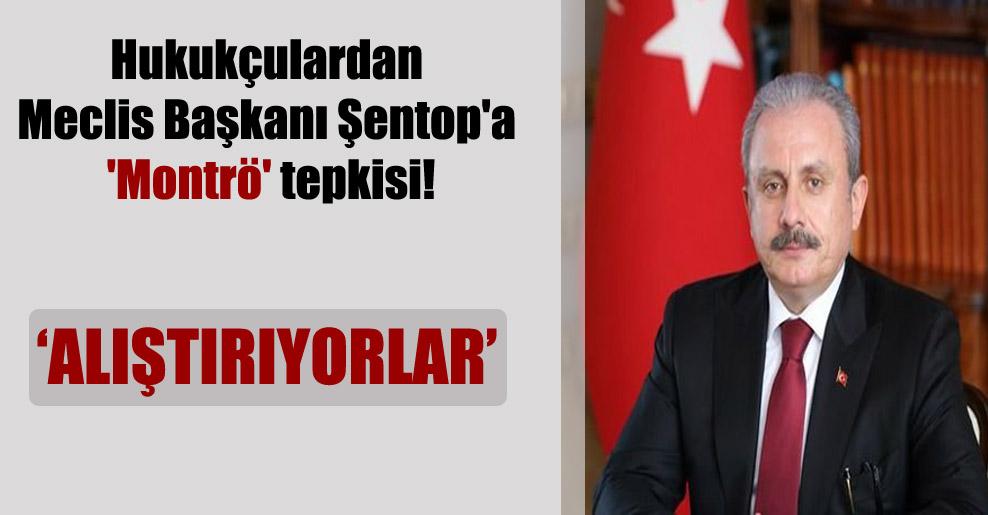 Hukukçulardan Meclis Başkanı  Şentop'a 'Montrö' tepkisi!