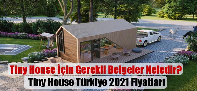 Tiny House İçin Gerekli Belgeler Neledir? Tiny House Türkiye 2021 Fiyatları