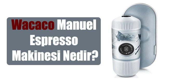 Wacaco Manuel Espresso Makinesi Nedir?
