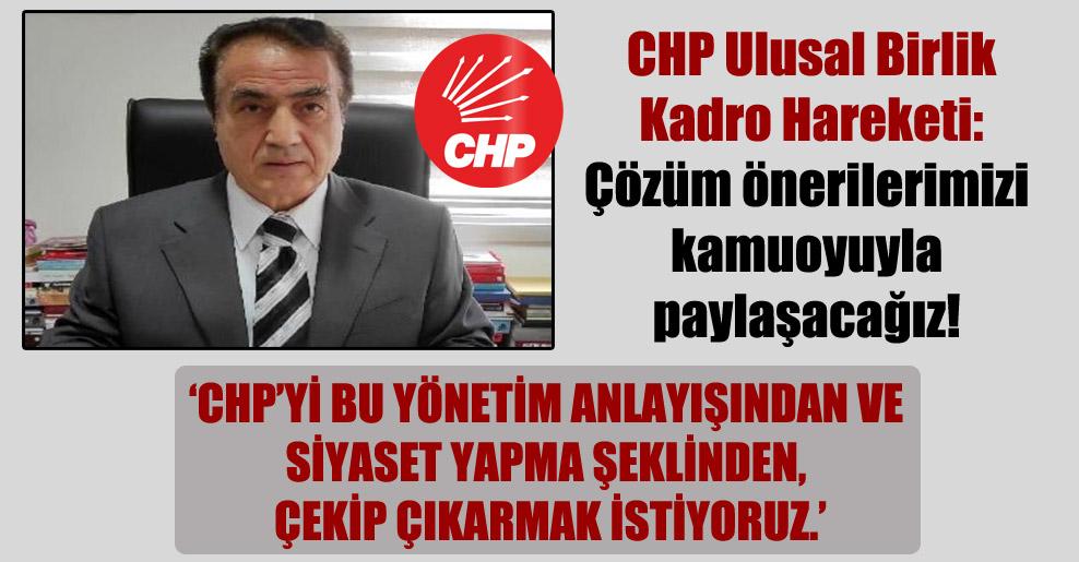 CHP Ulusal Birlik Kadro Hareketi: Çözüm önerilerimizi kamuoyuyla paylaşacağız!