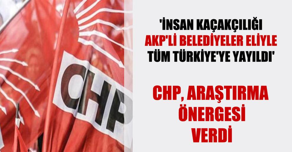 'İnsan kaçakçılığı AKP'li belediyeler eliyle tüm Türkiye'ye yayıldı'