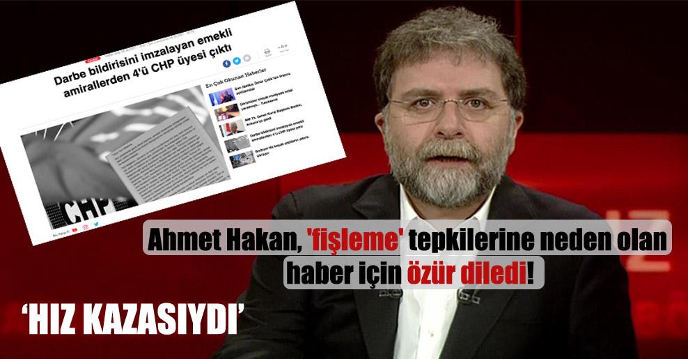 Ahmet Hakan, 'fişleme' tepkilerine neden olan haber için özür diledi!