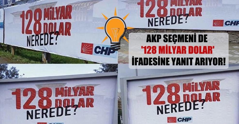AKP seçmeni de '128 milyar dolar' ifadesine yanıt arıyor!