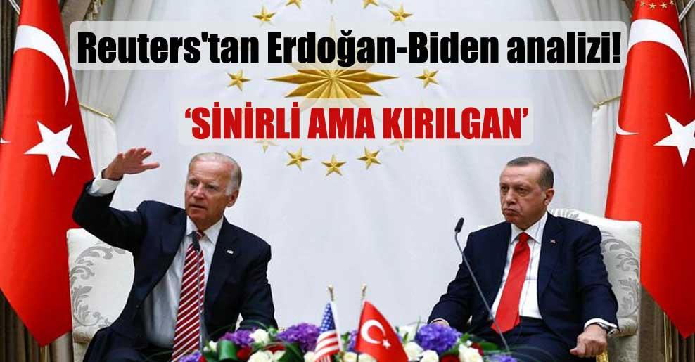 Reuters'tan Erdoğan-Biden analizi!