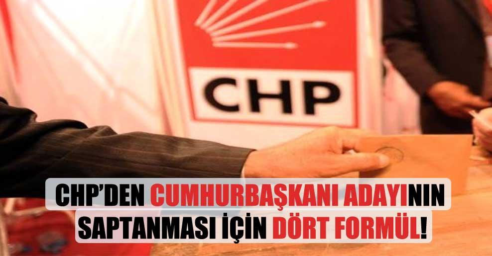 CHP'den Cumhurbaşkanı adayının saptanması için dört formül!