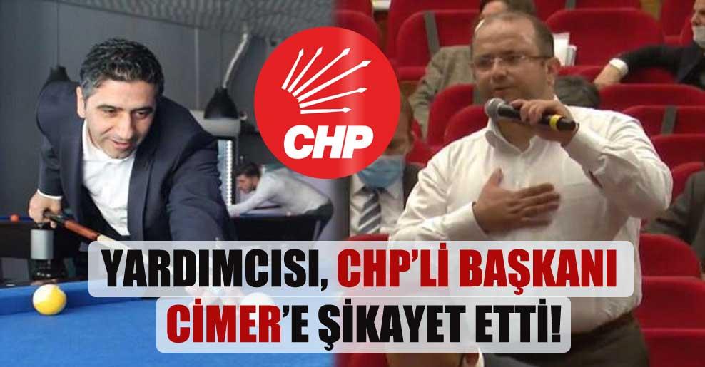 Yardımcısı, CHP'li başkanı CİMER'e şikayet etti!