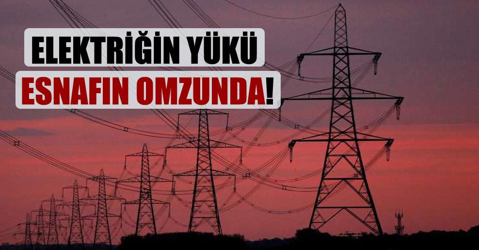 Elektriğin yükü esnafın omzunda!