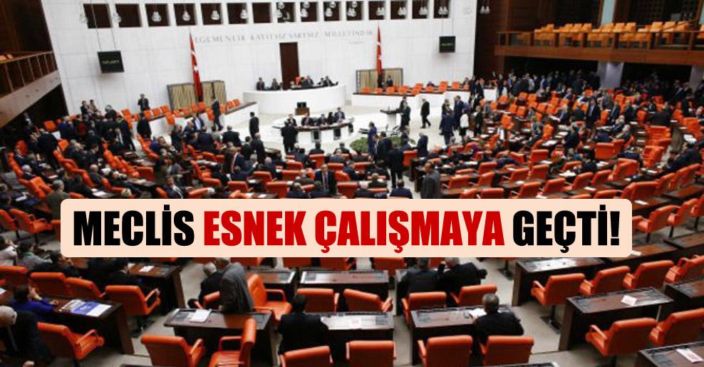 Meclis esnek çalışmaya geçti!