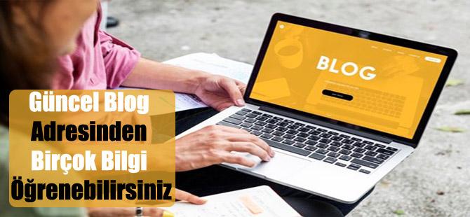 Güncel Blog Adresinden Birçok Bilgi Öğrenebilirsiniz