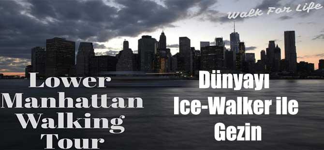 Dünyayı Ice-Walker ile Gezin