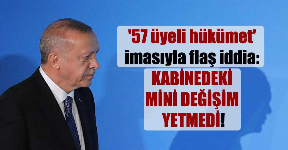 '57 üyeli hükümet' imasıyla flaş iddia: Kabinedeki mini değişim yetmedi!
