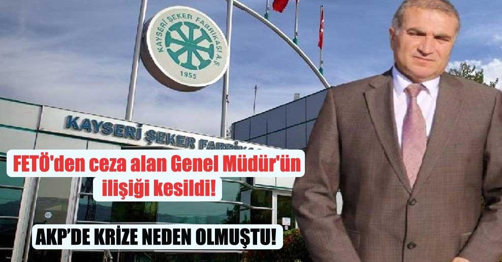 FETÖ'den ceza alan Genel Müdür'ün ilişiği kesildi!