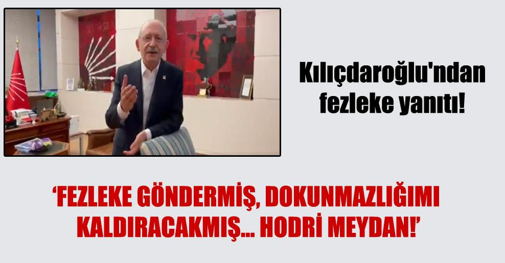 Kılıçdaroğlu'ndan fezleke yanıtı!