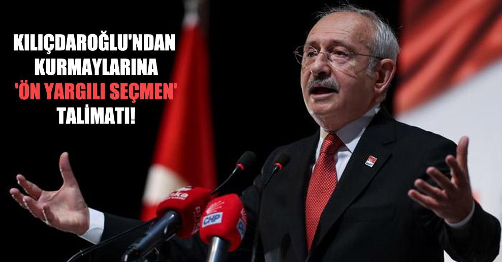 Kılıçdaroğlu'ndan kurmaylarına 'ön yargılı seçmen' talimatı!