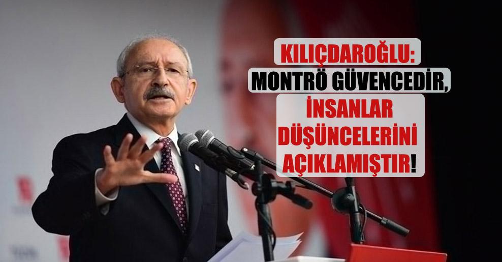 Kılıçdaroğlu: Montrö güvencedir, insanlar düşüncelerini açıklamıştır!