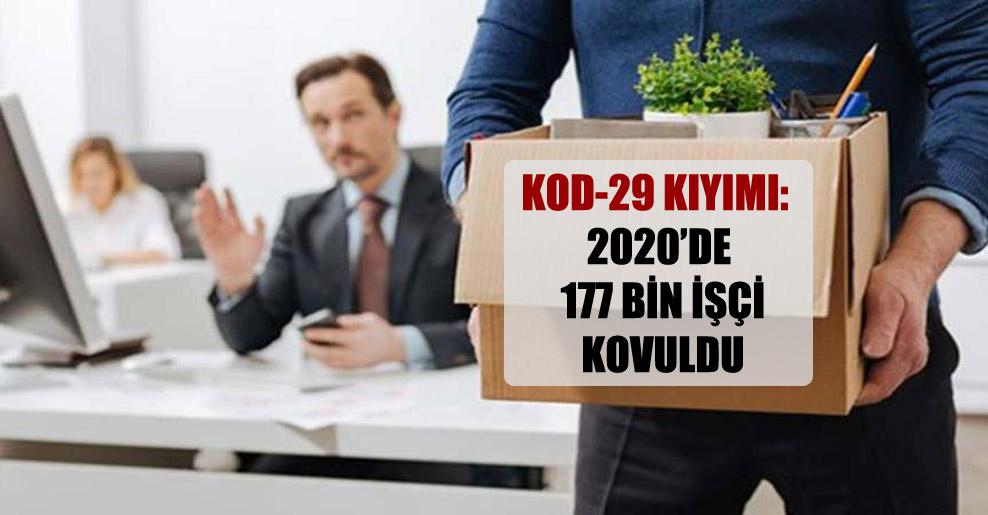 Kod-29 kıyımı: 2020'de 177 bin işçi kovuldu