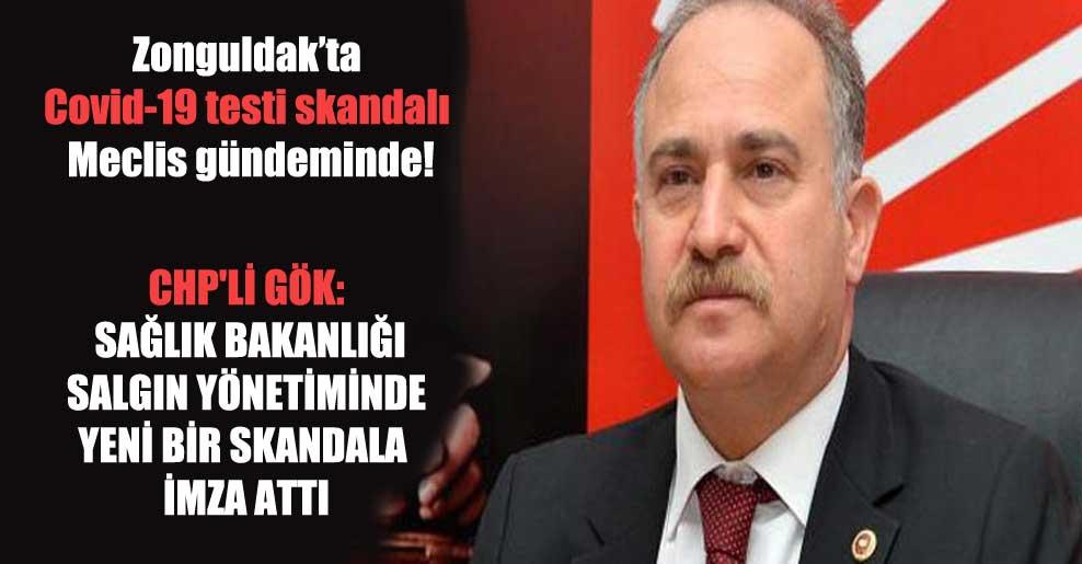 Zonguldak'ta Covid-19 testi skandalı Meclis gündeminde! CHP'li Gök: Sağlık Bakanlığı salgın yönetiminde yeni bir skandala imza attı