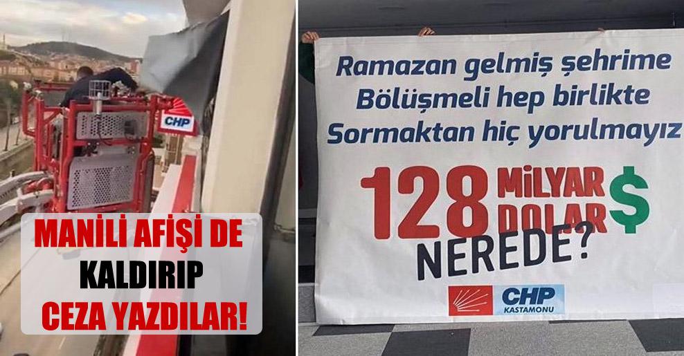 Manili afişi de kaldırıp ceza yazdılar!