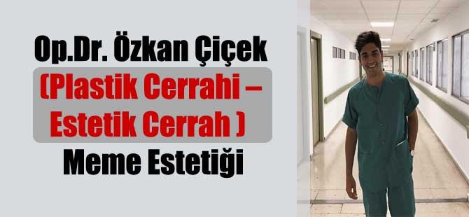 Op.Dr. Özkan Çiçek (Plastik Cerrahi – Estetik Cerrah )  Meme Estetiği