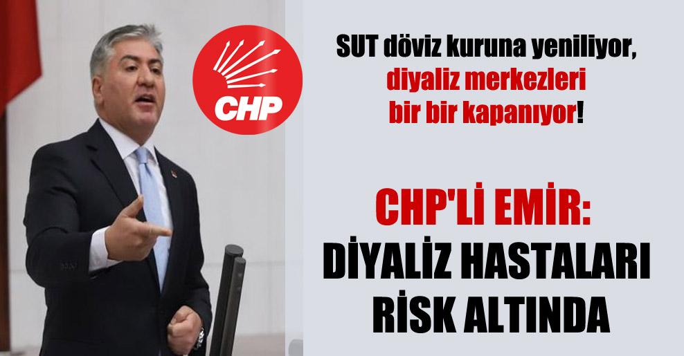 SUT döviz kuruna yeniliyor, diyaliz merkezleri bir bir kapanıyor! CHP'li Emir: Diyaliz hastaları risk altında
