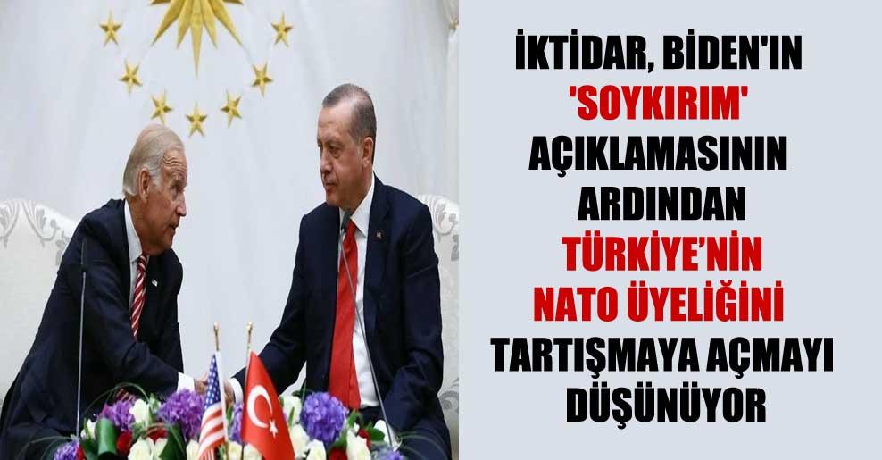 İktidar, Biden'ın 'soykırım' açıklamasının ardından Türkiye'nin NATO üyeliğini tartışmaya açmayı düşünüyor