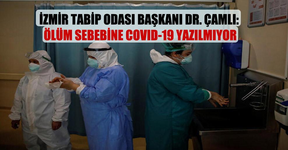 İzmir Tabip Odası Başkanı Dr. Çamlı: Ölüm sebebine Covid-19 yazılmıyor